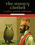 Hungry Clothes and Other Jewish Folktales (Folktales of the World)