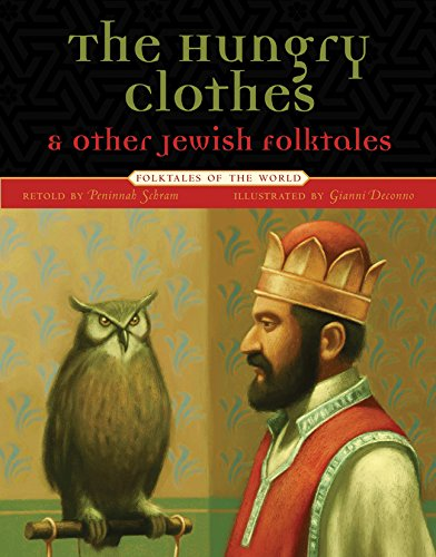 The Hungry Clothes and Other Jewish Folktales (Folktales of the World) Jewish Cloths