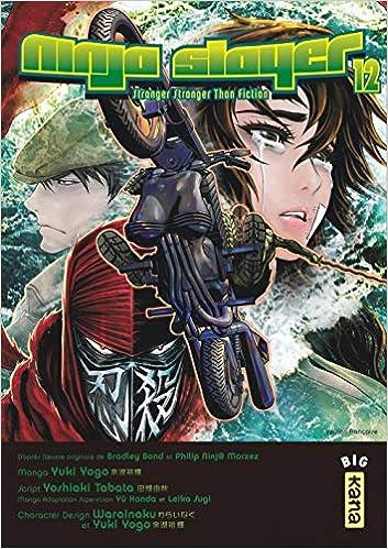 Ninja Slayer, Tome 12 : Stranger Stranger Than Fiction ...