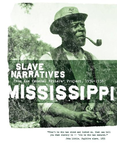Books : Mississippi Slave Narratives: Slave Narratives from the Federal Writers' Project 1936-1938