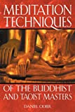 Meditation Techniques of the Buddhist and Taoist Masters, Daniel Odier, 0892819677