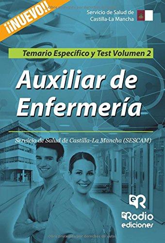 Auxiliar de Enfermeria. Servicio de Salud de Castilla-La Mancha (SESCAM). Temario Especifico y Test. Volumen 2 (Spanish Edition) [Varios Autores] (Tapa Blanda)