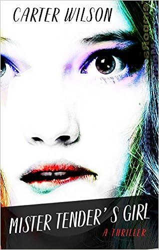 Mister Tenders Girl: A Thriller Thorndike Press Large Print Thriller: Amazon.es: Carter Wilson: Libros en idiomas extranjeros