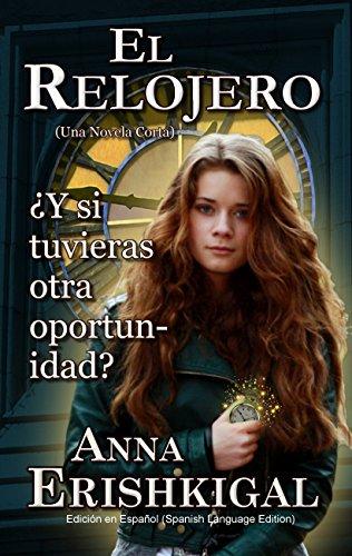 El Relojero: Una Novedad (Spanish Edition): Edición en Español by [Erishkigal