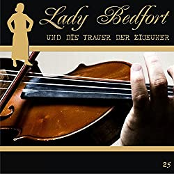 Die Trauer der Zigeuner (Lady Bedfort 25)