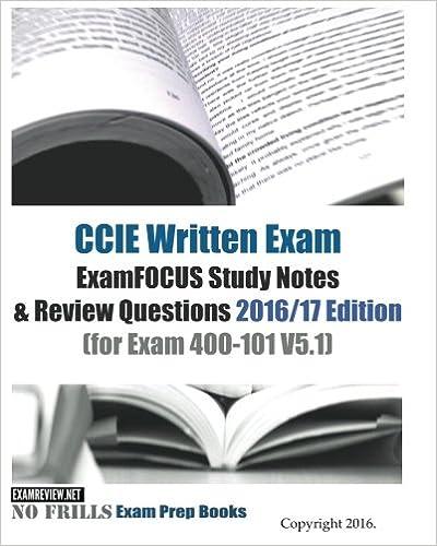CCIE Written Exam ExamFOCUS Study Notes /& Review Questions 2016//17 Edition: for Exam 400-101 V5.1