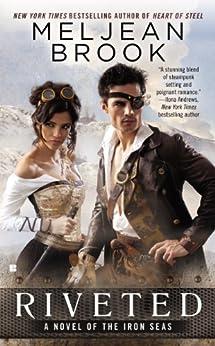 Riveted (Iron Seas Book 3) by [Brook, Meljean]