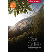 Eden Project: The Guide (revised & updated)