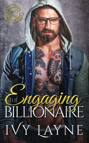 Engaging the Billionaire (Scandals of the Bad Boy Billionaires) (Volume 8) by Ginger Quill Press