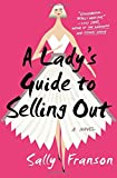 A Lady's Guide to Selling Out: A Novel by  Sally Franson in stock, buy online here