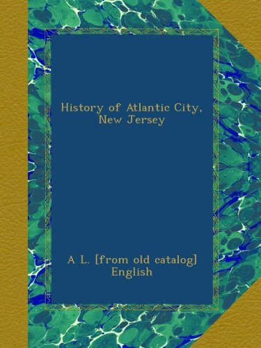 History of Atlantic City, New Jersey ebook