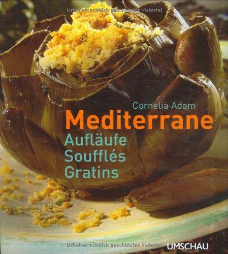 Mediterrane Aufläufe, Souffles, Gratins