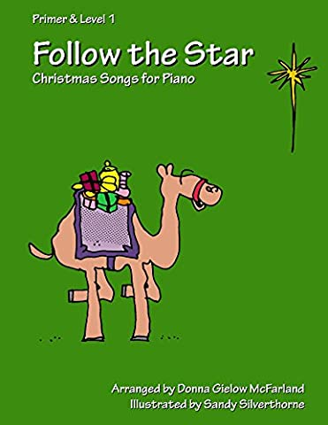 Follow the Star: Christmas Songs for Piano: Primer & Level 1