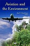 Aviation and the Environment, Jon C. Goodman, 160692320X