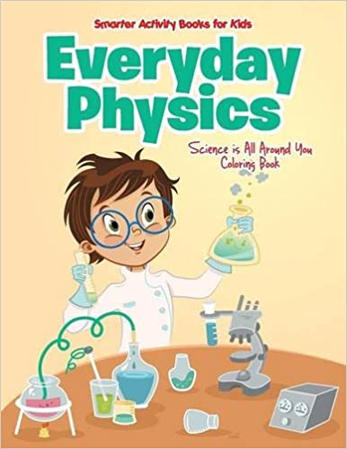Everyday Physics: Science is All Around You Coloring Book: Smarter ...