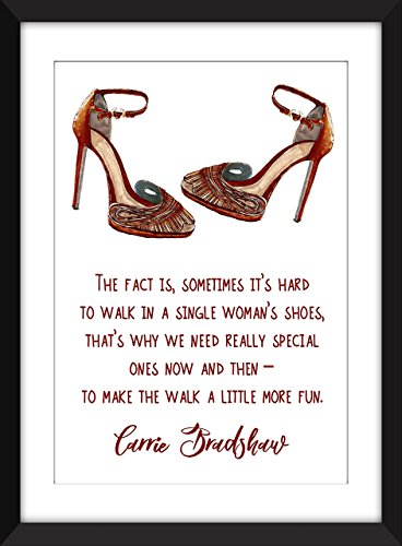 (Carrie Bradshaw (Sex and the City) Single Woman's Shoes Quote Unframed Print)