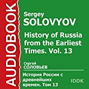 History of Russia from the Earliest Times: Vol. 13 [Russian Edition] | Sergey Solovyov
