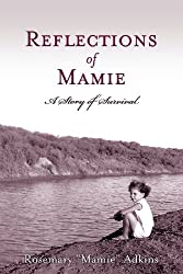 Reflections of Mamie - A Story of Survival
