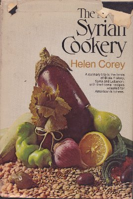 The Art of Syrian Cookery by Helen Corey