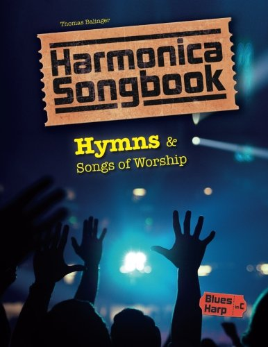 Harmonica Song Sheets - Harmonica Songbook: Hymns & Songs of Worship