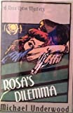Rosa's Dilemma, Michael Underwood, 031204416X