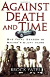 Against Death and Time, Brock Yates, 1560255269