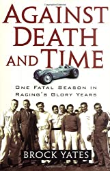Against Death and Time: One Fatal Season in Racing's Glory Years