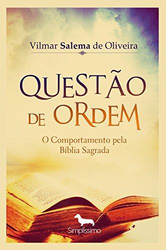 Questao De Ordem O Comportamento Pela Biblia Sagrada Portuguese
