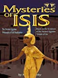 THE MYSTERIES OF ISIS: The Ancient Egyptian Philosophy of Self-Realization