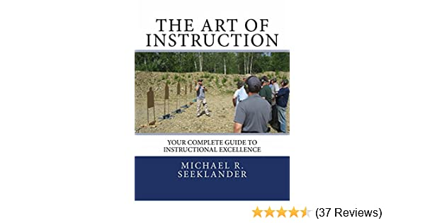 Amazon The Art Of Instruction Your Complete Guide To