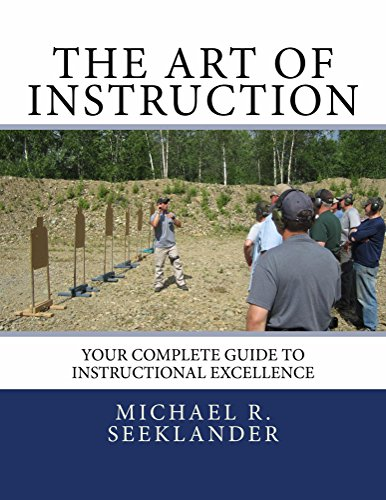 The Art Of Instruction: Your Complete Guide To Instructional Excellence by [Seeklander, Michael]