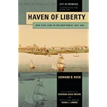 Haven of Liberty: New York Jews in the New World, 1654-1865 (City of Promises)