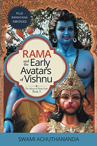 Rama and the Early Avatars of Vishnu: plus Ramayana abridged (The Galaxy of Hindu Gods)