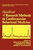 Handbook of Research Methods in Cardiovascular Behavioral Medicine (The Springer Series in Behavioral Psychophysiology and Medicine)