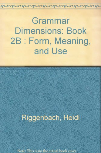 Grammar Dimensions: Book 2B : Form, Meaning, and Use