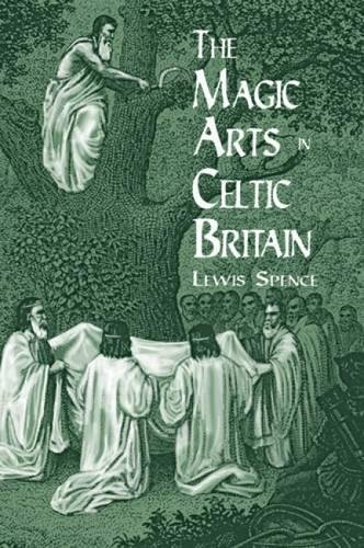 The Magic Arts in Celtic Britain (Dover Occult)