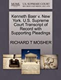 Kenneth Baer V. New York. U. S. Supreme Court Transcript of Record with Supporting Pleadings, Richard T. Mosher, 1270504533