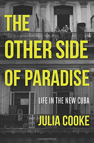 The Other Side of Paradise: Life in the New Cuba (Life Green Side Of The)