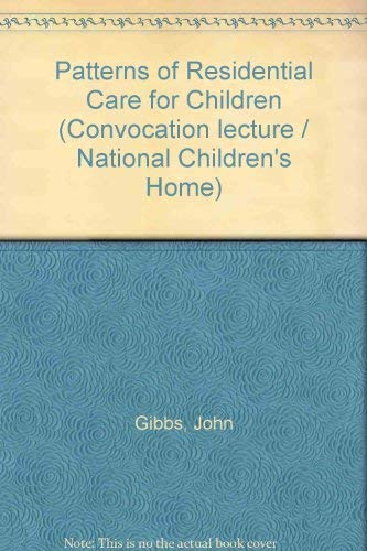 Patterns of residential care for children (National Children's Home. Convocation lecture, 1968)