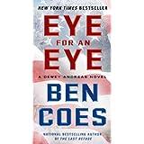 Eye for an Eye: A Dewey Andreas Novel by Ben Coes (2014-04-29)