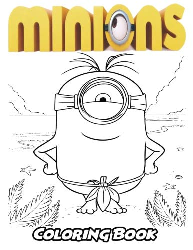 Minions Coloring Book: Coloring Book for Kids and Adults, Activity Book with Fun, Easy, and Relaxing Coloring Pages (Perfect for Children Ages 3-5, 6-8, 8-12+) ()
