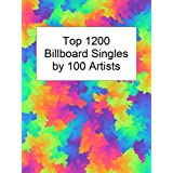 Top 1200 Billboard Singles by 100 Artists