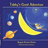 Tabby's Great Adventure, Angela Denise Harris, 1438990294