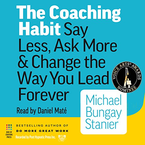 The Coaching Habit Audiobook by Michael Bungay Stanier [Download] thumbnail