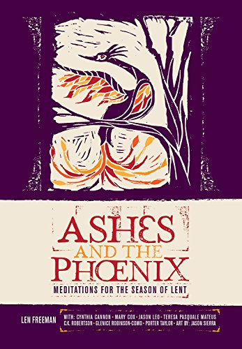 Ashes and the Phoenix: Meditations for the Season of - Phoenix Mary