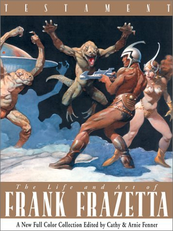 Download Deluxe Slipcase Cover First Edition Numbered TESTAMENT: The Life and Art of FRANK FRAZETTA (A New Full Color Collection Edited by Cathy and Arnie Fenner) pdf
