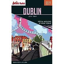 DUBLIN CITY TRIP 2017/2018 City trip Petit Futé (CityTrip)