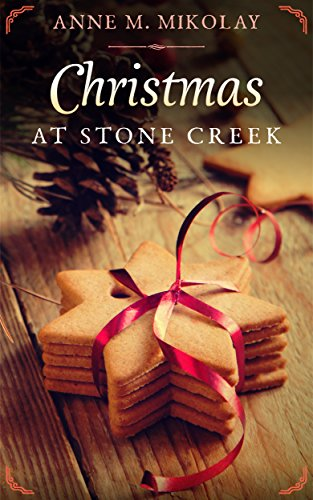 Christmas at Stone Creek: A Novella by [Mikolay, Anne M.]