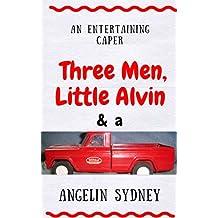 Three Men, Little Alvin and a Tonka Truck (Kindle Single)