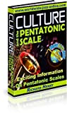 Culture and the Pentatonic Scale: Exciting Information On Pentatonic Scales